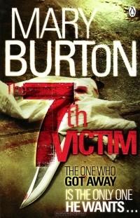 Mary Burton - The 7th Victim