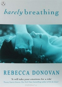 Rebecca Donovan - Barely Breathing