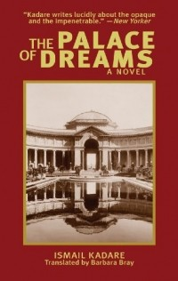 Ismail Kadare - The Palace of Dreams