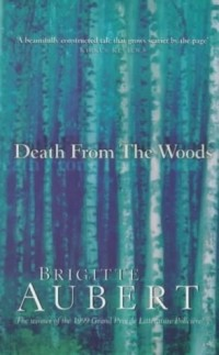 Brigitte Aubert - Death from the Woods