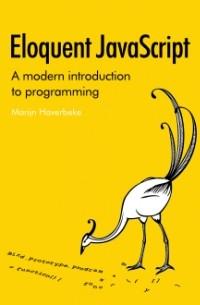 Марейн Хавербеке - Eloquent JavaScript: A Modern Introduction to Programming