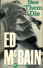 Макбейн Эд - Они должны умереть/Смотри, как они умирают