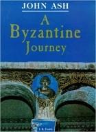 John Ash - A Byzantine Journey