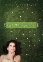 Alicia Thompson - Psych Major Syndrome