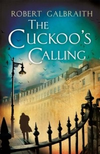 Роберт Гэлбрейт - The Cuckoo's Calling