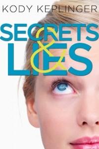 Kody Keplinger - Secrets and Lies