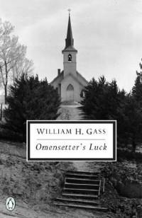 William H. Gass - Omensetter's Luck