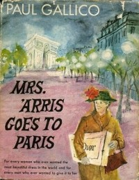 Paul Gallico - Mrs. 'Arris Goes to Paris