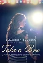Elizabeth Eulberg - Take a Bow