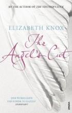 Элизабет Нокс - The Angel's Cut
