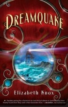 Элизабет Нокс - Dreamquake: Book Two of the Dreamhunter Duet