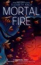 Elizabeth Knox - Mortal Fire