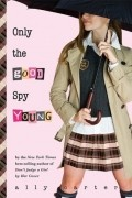 Ally Carter - Only the Good Spy Young