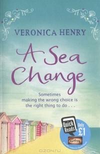 Veronica Henry - A Sea Change
