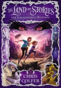 Chris Colfer - The Land of Stories: The Enchantress Returns