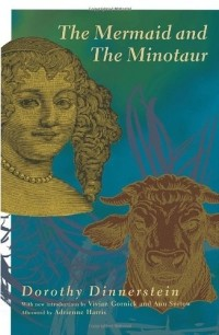 Dorothy Dinnerstein - The Mermaid and the Minotaur: Sexual Arrangements and Human Malaise