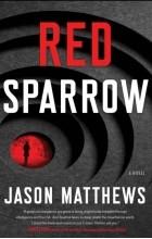 Jason Matthews - Red Sparrow
