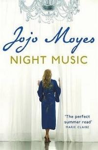 Jojo Moyes - Night Music