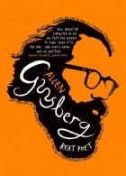 Barry Miles - Allen Ginsberg: Beat Poet