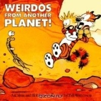 Bill Watterson - Weirdos from Another Planet!