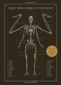 E.B. Hudspeth - The Resurrectionist: The Lost Work and Writings of Dr. Spencer Black