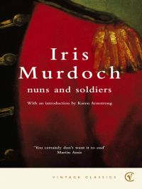 Iris Murdoch - Nuns and Soldiers