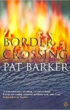 Pat Barker - Border Crossing