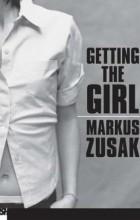 Markus Zusak - Getting the Girl