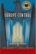 William T. Vollmann - Europe Central