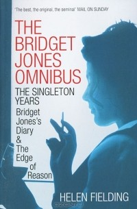 Helen Fielding - The Bridget Jones Omnibus: The Singleton Years (сборник)