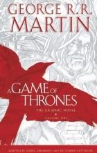 Джордж Р. Р. Мартин, Дэниел Абрахам - A Game of Thrones: The Graphic Novel: Volume One