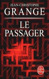 Jean-Christophe Grange - Le Passager