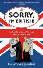 - Sorry, I'm British!: An Insider's Romp Through Britain from A to Z