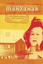 an examination of the book a farewell to manzanar by james d houston and jeanne wakatsuki Farewell to manzanar by jeanne wakatsuki houston essay 1168 words | 5 pages the book, farewell to manzanar was the story of a young japanese girl coming of age in the interment camp located in owens valley, california.