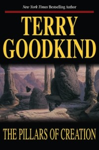 Terry Goodkind - The Pillars of Creation