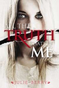 Julie Berry - All the Truth That's In Me