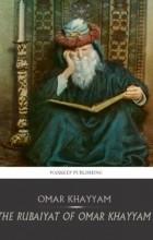 Omar Khayyam - The Rubaiyat of Omar Khayyam