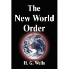 H. G. Wells - The New World Order