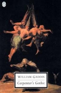 William Gaddis - Carpenter's Gothic