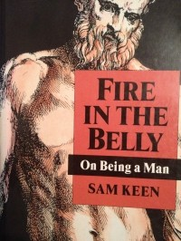 Sam Keen - Fire in the Belly: On Being a Man