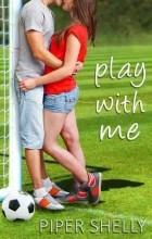 Piper Shelly - Play With Me