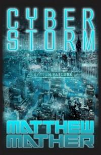 Matthew Mather - CyberStorm