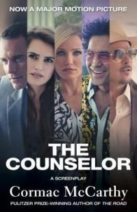 Кормак Маккарти - The Counselor: A Screenplay