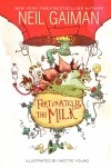 Neil Gaiman - Fortunately, the Milk