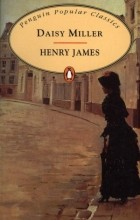 a summary of daisy miller by henry james Daisy miller summary part 3 table of contents summary summary part 2 summary part 3 summary part 4 printable pdf as the two talk, daisy's odd and withdrawn mother approaches, seeming to be embarrassed and feeling as though she leave the two alone.