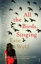 Evie Wyld - All the Birds, Singing