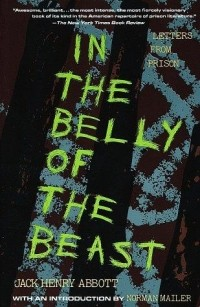 Jack Henry Abbott - In the Belly of the Beast: Letters From Prison