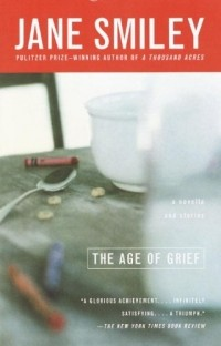 Jane Smiley - The Age of Grief