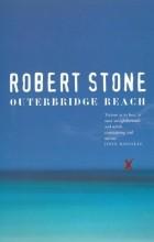 Robert Stone - Outerbridge Reach