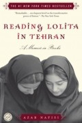 Azar Nafisi - Reading Lolita in Tehran: A Memoir in Books
